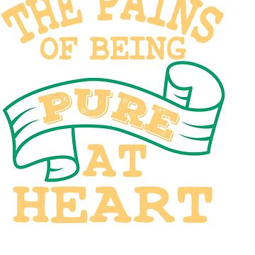 """The Pains Of Being Pure At Heart"" deep yet sensible tee design for you! Unique and creative too!  by Customdesign200"