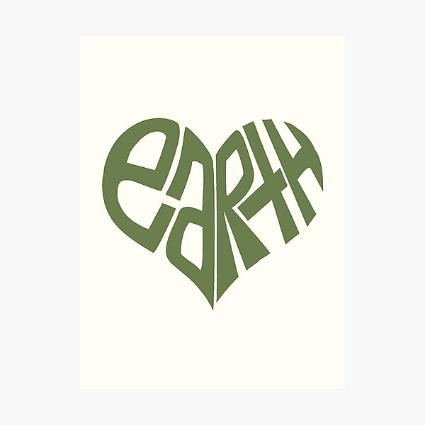 Love The Earth. Photographic Print