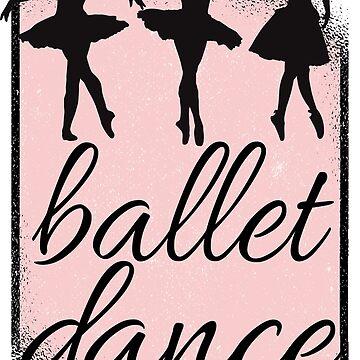 Ballet Dancing Ballerina Tutu Gift Shirt Dance by Rueb