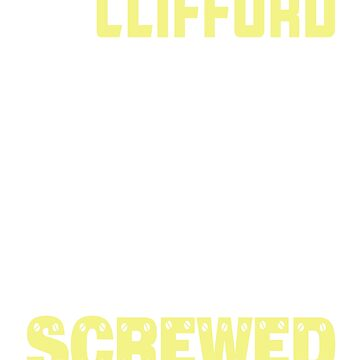 If Clifford Can't Fix it We're All Screwed Old Yellow by grouppixel