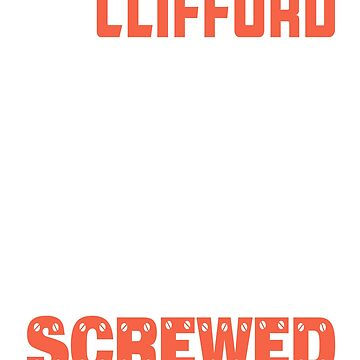 If Clifford Can't Fix it We're All Screwed Old Orange by grouppixel