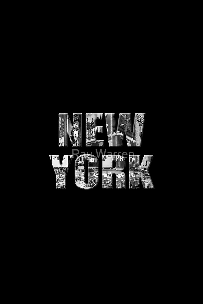 New York (black & white photo type on black) by Ray Warren