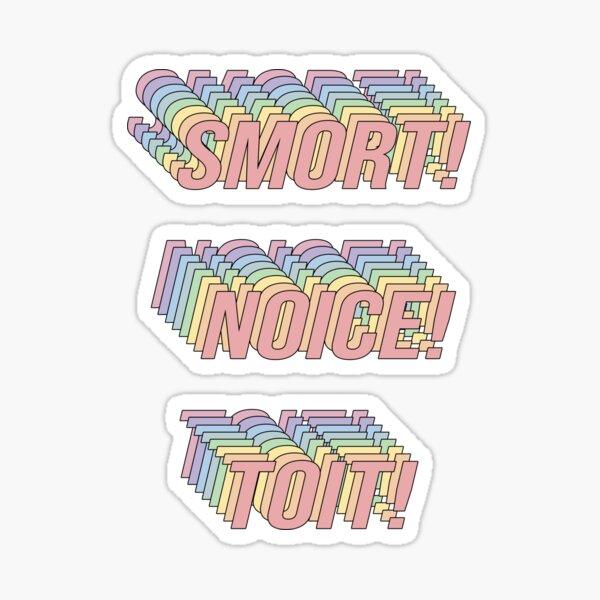 SMORT! NOICE! TOIT! Sticker