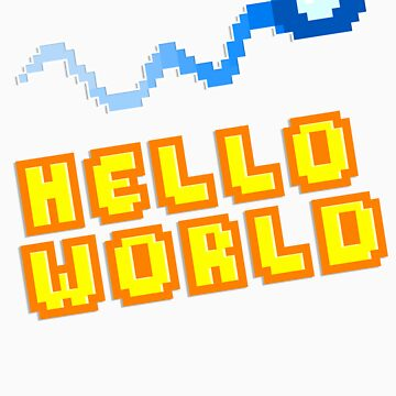 8Bit Nerd Hello Pixel World by fuxi