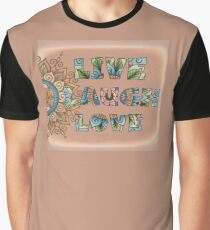 Live, Laugh, Love - Words to Live By Graphic T-Shirt