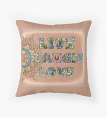 Live, Laugh, Love - Words to Live By Throw Pillow