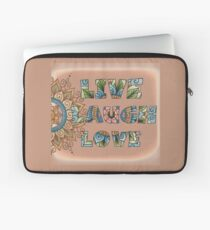 Live, Laugh, Love - Words to Live By Laptop Sleeve