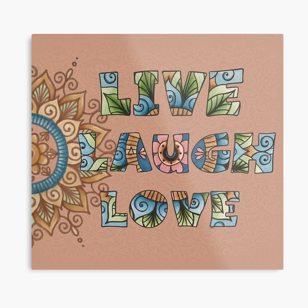 Live, Laugh, Love - Words to Live By Metal Print