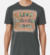 Live, Laugh, Love - Words to Live By Premium T-Shirt