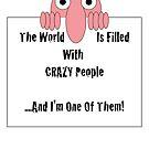 Crazy People by Scott Ruhs