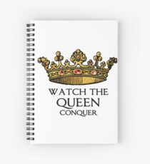 Watch the QUEEN Conquer (Crowing Glory Ver2) Spiral Notebook
