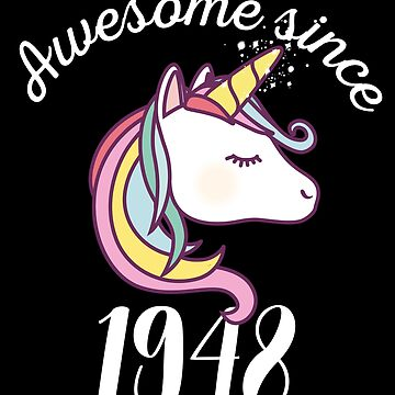 Awesome Since 1948 Funny Unicorn Birthday by with-care