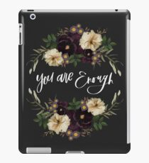 You Are Enough iPad Case/Skin