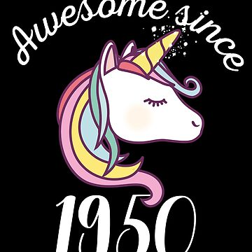 Awesome Since 1950 Funny Unicorn Birthday by with-care