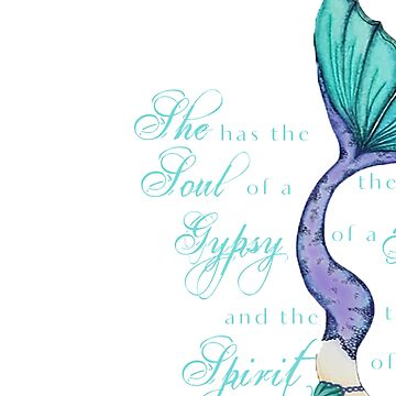 Gypsy Soul Hippy Heart Sailor Mouth Mermaid Spirit by Swigalicious