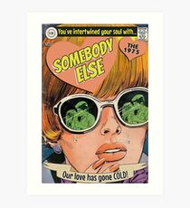 Somebody Else Art Print