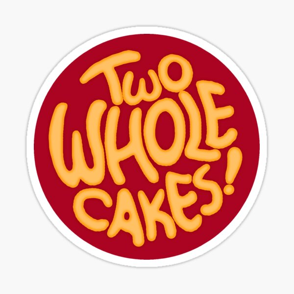 Two Whole Cakes! (Round) Sticker