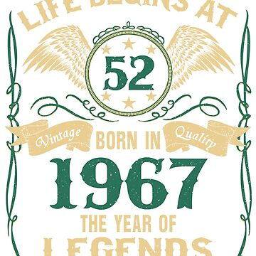 Life Begins at 52 - 1967 The Birth Of Legends by dragts