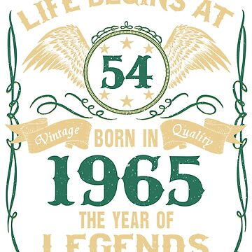 Life Begins at 54 - 1965 The Birth Of Legends by dragts