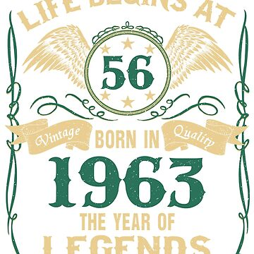 Life Begins at 56 - 1963 The Birth Of Legends by dragts