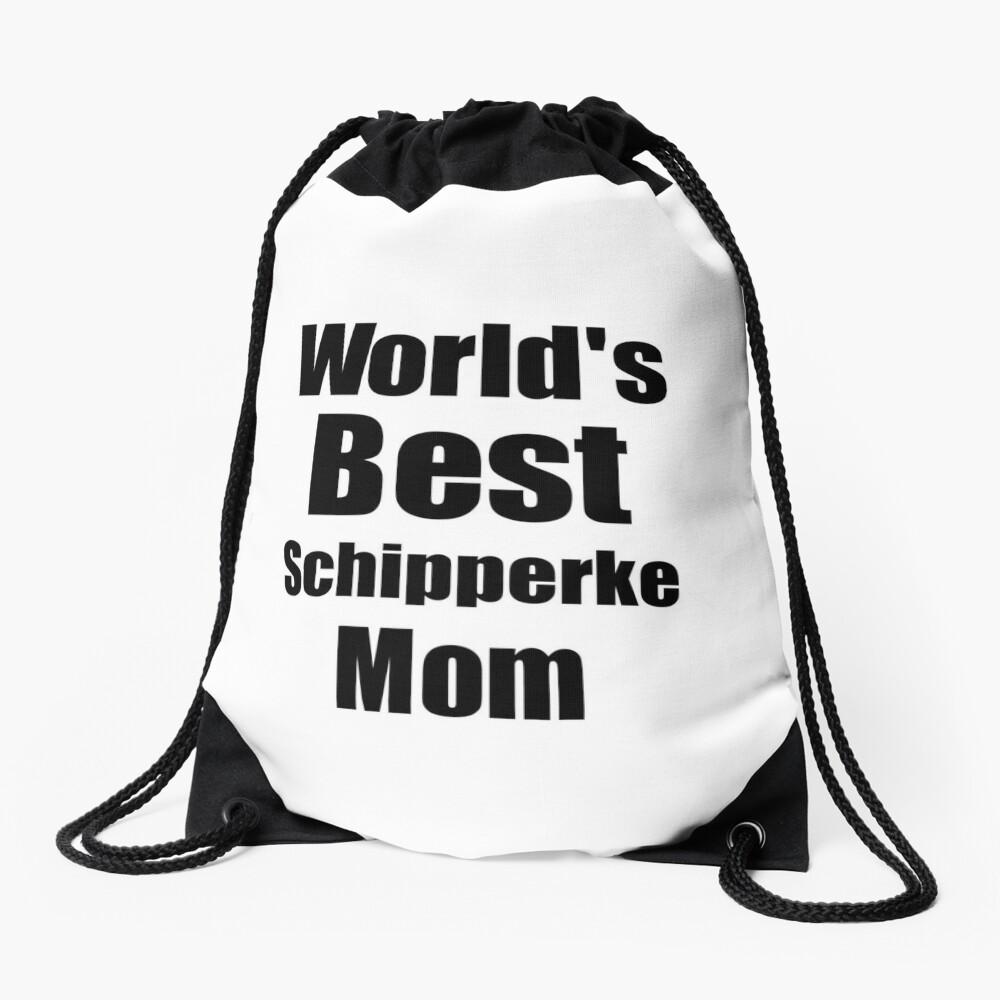 Schipperke Mom Dog Lover World's Best Funny Gift Idea For My Pet Owner Turnbeutel
