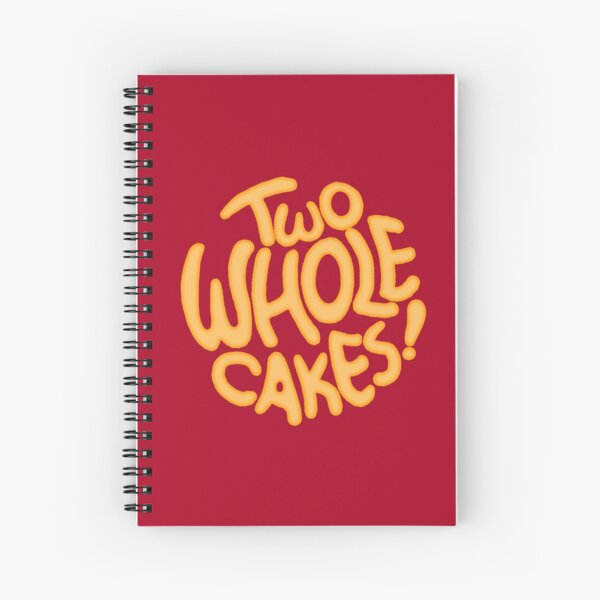 Two Whole Cakes! Spiral Notebook
