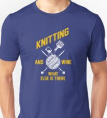 Knitting lover gift knitting knit and wine what else there Unisex T-Shirt