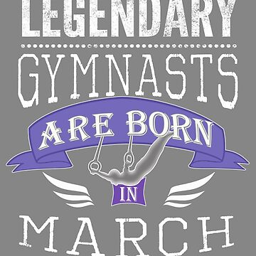 Legendary Gymnasts are born in March boys by LGamble12345