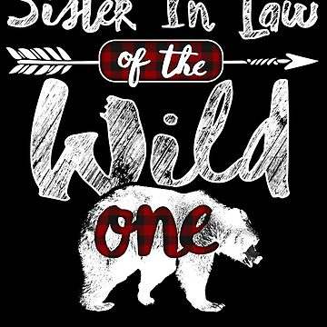 Sister In Law of the Wild One Shirt Bear Family Matching Buffalo Plaid lumberjack lumberjill woodland red black plaid costume pajamas 1st birthday Tribal arrow baby shower boho queen by bulletfast