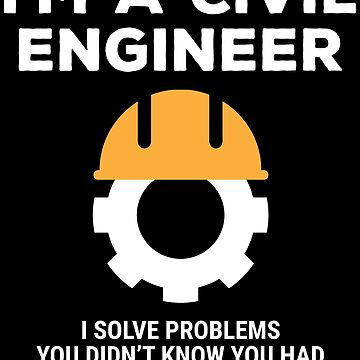 Funny Civil Engineer I Solve Problems T-shirt by zcecmza
