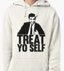 treat yo self Pullover Hoodie