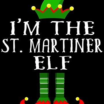 St. Martiner Elf T Shirt Matching Family Christmas Elf From Saint Martin Christmas group green pjs costume pajamas for siblings, parents, friends, adults funny Xmas quote elf hat & shoes by bulletfast