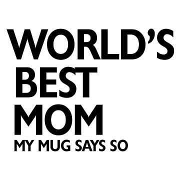 World's best mom t shirt , women's shirt , perfect gift for mamas  by anodyle