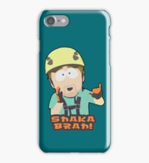 Shaka-brah! iPhone Case/Skin