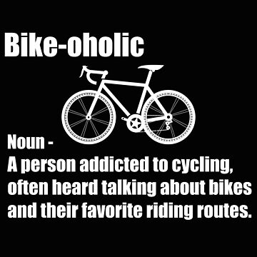Cycling Funny Design - Bike-oholic Noun by kudostees