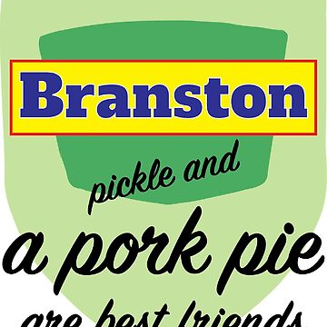 Branston Pickle And a Pork Pie are Best Friends Shirt - Classic British Food Shirt - Pickle Shirt Branston Pickle t-shirt - Love Branston t-shirt by happygiftideas