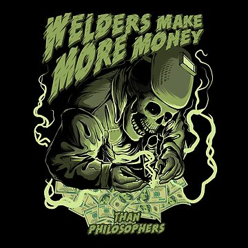 Welder Make More Money by damnoverload