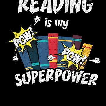 Reading Is My Superpower Book Bookworm Hero Teacher by kieranight