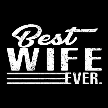 Best Wife Ever by SmartStyle