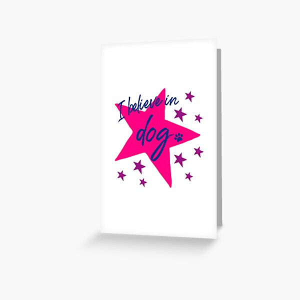 I Believe In Dog Navy, Pink & Violet Star Dog Slogan Gifts for Dog Lovers Greeting Card