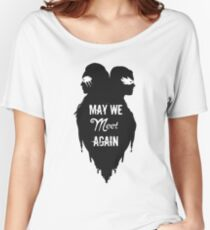 Silhouettes - May We Meet Again Women's Relaxed Fit T-Shirt