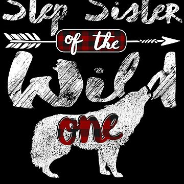 Step Sister of the Wild One Wolf Shirt 1st Birthday.png Buffalo Plaid plaid pajamas easily distracted by wolves animal spirit zookeeper by bulletfast