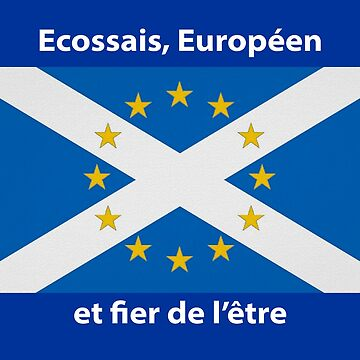 Scottish, European and proud (French) by Ranald