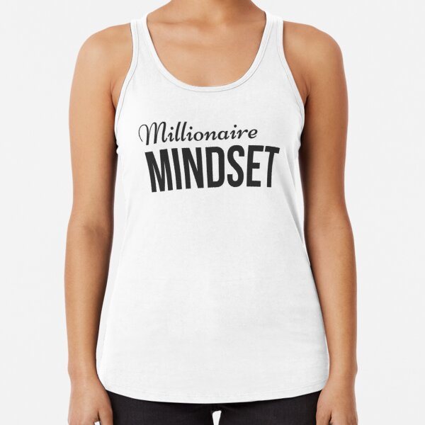 Millionaire Mindset - for Prosperity and Abundance for Aspirational Millionaires  Racerback Tank Top