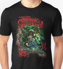 THEY'RE CREEPING UP ON YOU Unisex T-Shirt