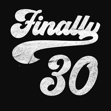 FINALLY 30 COOL BIRTHDAY GIFT GIFT T-SHIRT by fatshirt