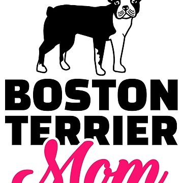 Boston terrier mom by Designzz