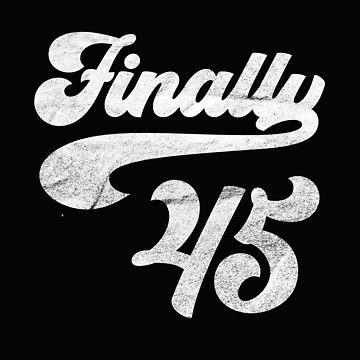 FINALLY 45 COOL BIRTHDAY GIFT GIFT T-SHIRT by fatshirt