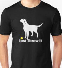 Camiseta unisex Sólo tirarlo | Perro Labrador Retriever | NickerStickers en Redbubble