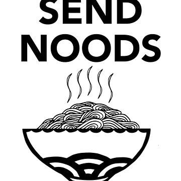 Send Noods (Noodles) by fandemonium